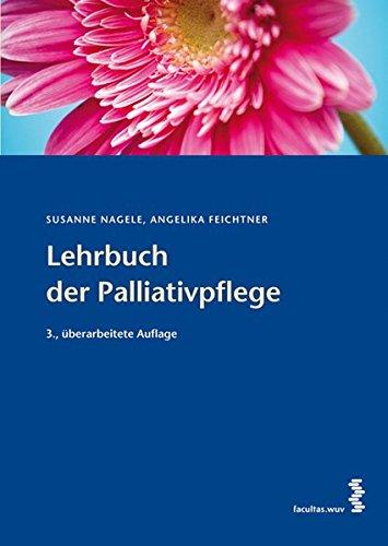 Palliativpflege: Ein Lehrbuch für Gesundheits- und Pflegeberufe
