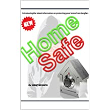 Home Safe: How to protect your home from burglary (Safe & Secure Book 1)