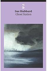 Ghost Station (Salt Modern Poets) by Sue Hubbard (1-Mar-2004) Paperback