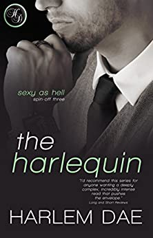 The Harlequin (#6 in Sexy as Hell (Secondaries)) by [Dae, Harlem]