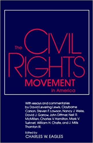 the civil rights movement in america chancellor s symposium  the civil rights movement in america chancellor s symposium series amazon co uk charles w eagles 9780878052981 books