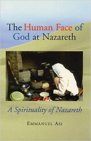 The Human Face of God at Nazareth: Emmanuel Asi: 9781856072281