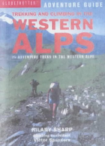 book cover - Trekking and Climbing in the Western Alps: 22 Adventure Treks in the A... - Hilary Sharp