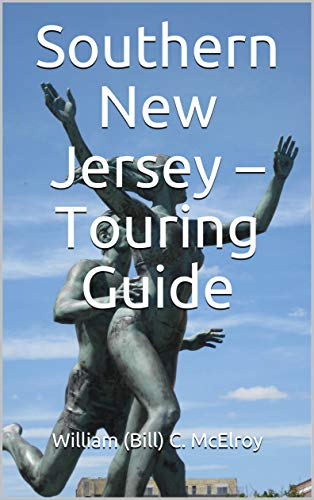 Southern New Jersey â?? Touring Guide by [McElroy, William (Bill) C.]