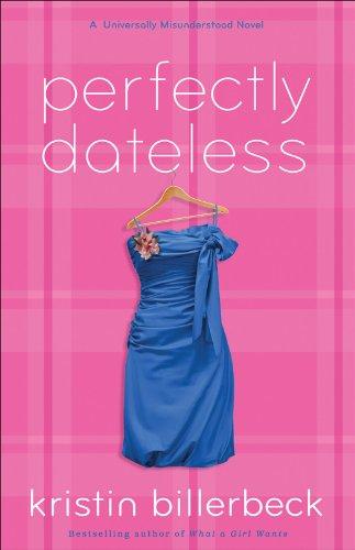 \UPDATED\ Perfectly Dateless (My Perfectly Misunderstood Life Book #1): A Universally Misunderstood Novel. juegas cargos Group todos abrio