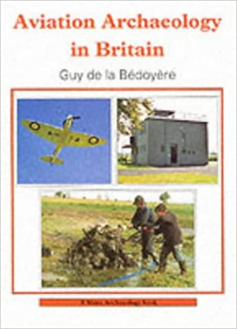 Aviation Archaeology in Britain (Shire Archaeology)