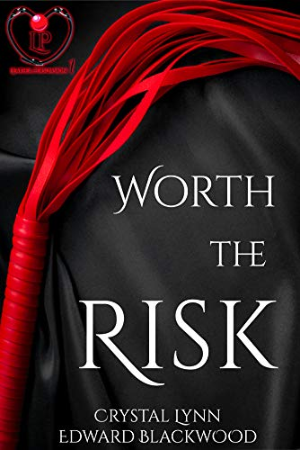Worth The Risk: Leather Persuasion Series Book 1 by [Lynn, Crystal, Blackwood, Edward]
