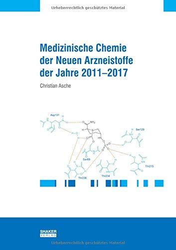 Medizinische Chemie der neuen Arzneistoffe der Jahre 2011-2017 (Berichte aus der Pharmazie)