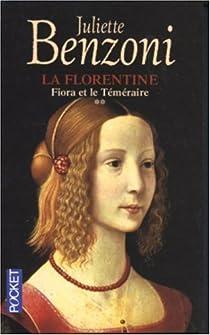 La Florentine, Tome 2 : Fiora et le Téméraire par Benzoni