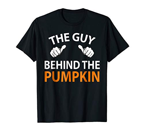 The Guy Behind The Pumpkin Halloween Pregnancy Gift T-Shirt -