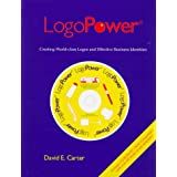 Logopower: Creating World-Class Logos and Effective Identities