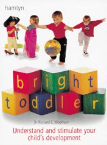 Bright Toddler: Understand and Stimulate Your Child's Development pdf epub