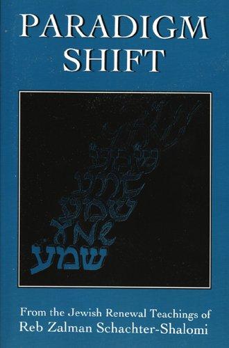 Paradigm Shift: From the Jewish Renewal Teachings of Reb Zalman Schachter-Shalomi PDF