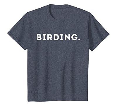 BIRDING Shirt - Funny Bird Watching Gift Idea For Bird Lover