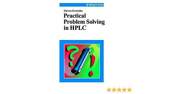 stavros kromidas more practical problem solving in hplc