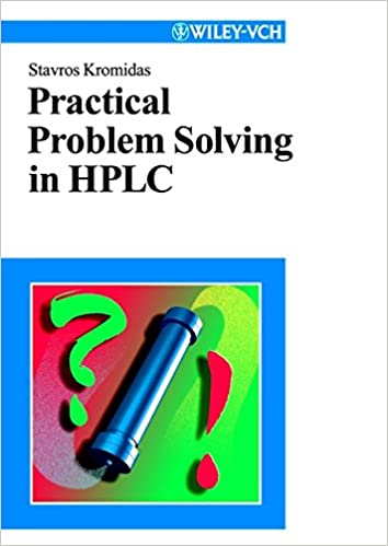 More Practical Problem Solving in HPLC by Stavros Kromidas