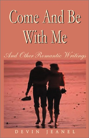 Come And Be With Me: And Other Romantic Writings ebook