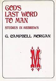 God's Last Word to Man par G. Campbell…