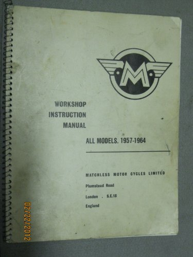 Matchless Motor Cycles Workshop Instruction Manual, All Models 1957-1964