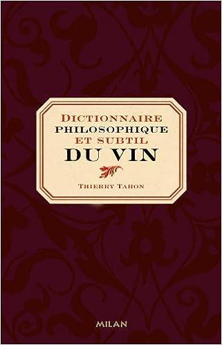 En ligne téléchargement gratuit Dictionnaire philosophique et subtil du vin pdf, epub