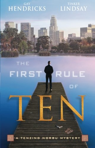 The First Rule of Ten: A Tenzing Norbu Mystery (Tenzing Norbu Mysteries) [Gay Hendricks - Tinker Lindsay] (Tapa Blanda)