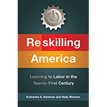 Reskilling America: Learning to Labor in the Twenty-First Century