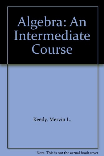 Algebra: An Intermediate Course