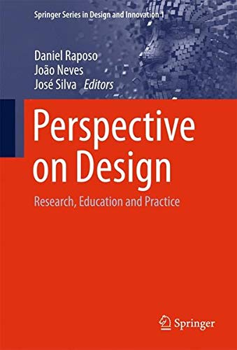 Perspective on Design: Research, Education and Practice (Springer Series in Design and Innovation)