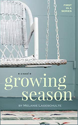 Growing Season: a novel (Book 1) (Mary Ellen's Best Press Review)