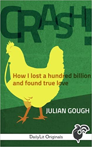 CRASH! How I Lost a Hundred Billion and Found True Love