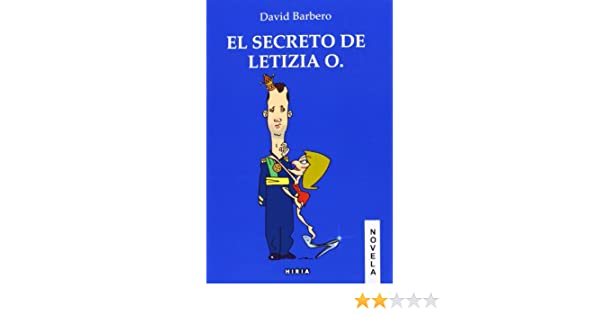 El Secreto De Letizia O. (Narrativa): Amazon.es: Barbero, David ...