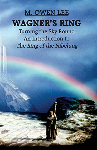Wagner's Ring: Turning the Sky Round (Limelight)