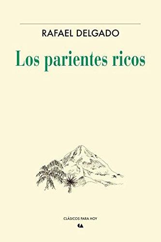 PARIENTES RICOS, LOS. Rafael Delgado