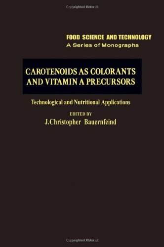 Carotenoids as Colorants and Vitamin A Precursors: Technological and Nutritional Applications (Food Science and Technolo