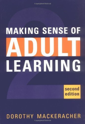 Making Sense of Adult Learning 2nd edition by MacKeracher, Dorothy (2004) Paperback