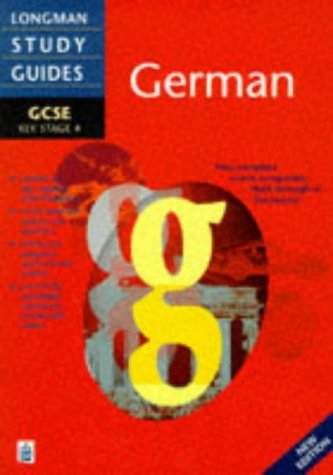 Longman GCSE Study Guide: German New Edition (LONGMAN GCSE STUDY GUIDES)