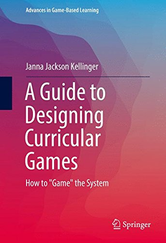 A Guide to Designing Curricular Games: How to