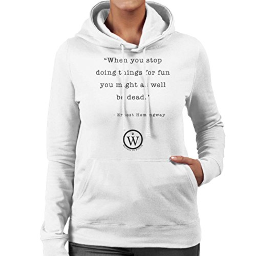 Stop Ernest On Women's Doing Wisdom For Writers Hooded White You Sweatshirt Fun Hemingway Things When 4H1IwFq