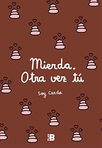 Mierda, otra vez tú (Spanish Edition) by [Soy Cardo]