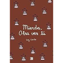 Mierda, otra vez tú (Spanish Edition)