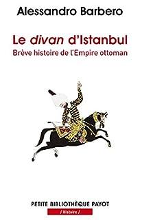 Le divan d'Istanbul : brève histoire de l'Empire ottoman, Barbero, Alessandro