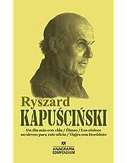 Ryszard Kapuscinski: Un día más con vida / Ébano / Los cínicos no sirven para este oficio / Viajes con Heródoto: 17 (Compendium)