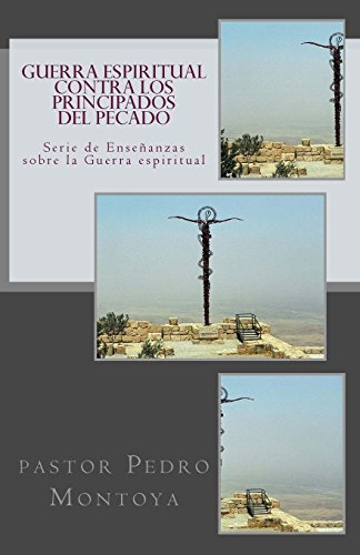 Guerra Espiritual contra los Principados del Pecado: Serie de Ensenanzas sobre la Guerra Espiritual (Spanish Edition) [Pedro Montoya] (Tapa Blanda)