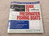 Hearst Marine Books Guide to Freshwater Fishing Boats, Mike Toth, 0688137334