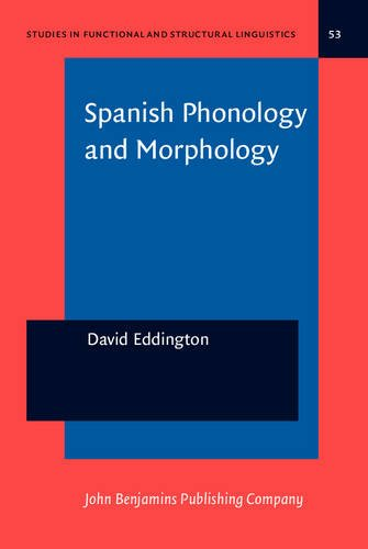 Spanish Phonology and Morphology: Experimental and quantitative perspectives (Studies in Functional and Structural Lingu