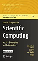 Scientific Computing: Vol. II – Eigenvalues and Optimization