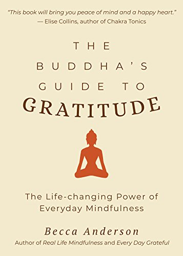 Buddha Guides (The Buddha's Guide to Gratitude: The Life-changing Power of Every Day Mindfulness)