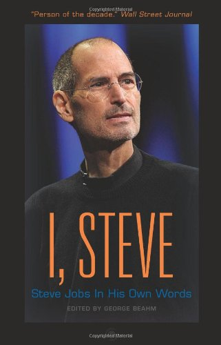 I, Steve: Steve Jobs In His Own Words (In Their Own Words)