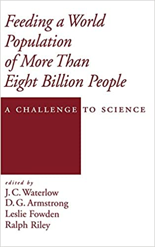 feeding a world population of more than eight billion people waterlow j c armstrong d g fowden leslie riley ralph