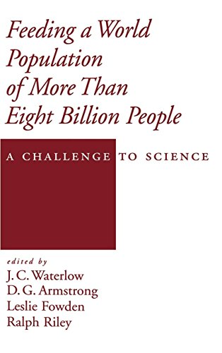 Feeding a World Population of More Than Eight Billion People: A Challenge to Science (Topics in Sustainable Agronomy) J. C. Waterlow